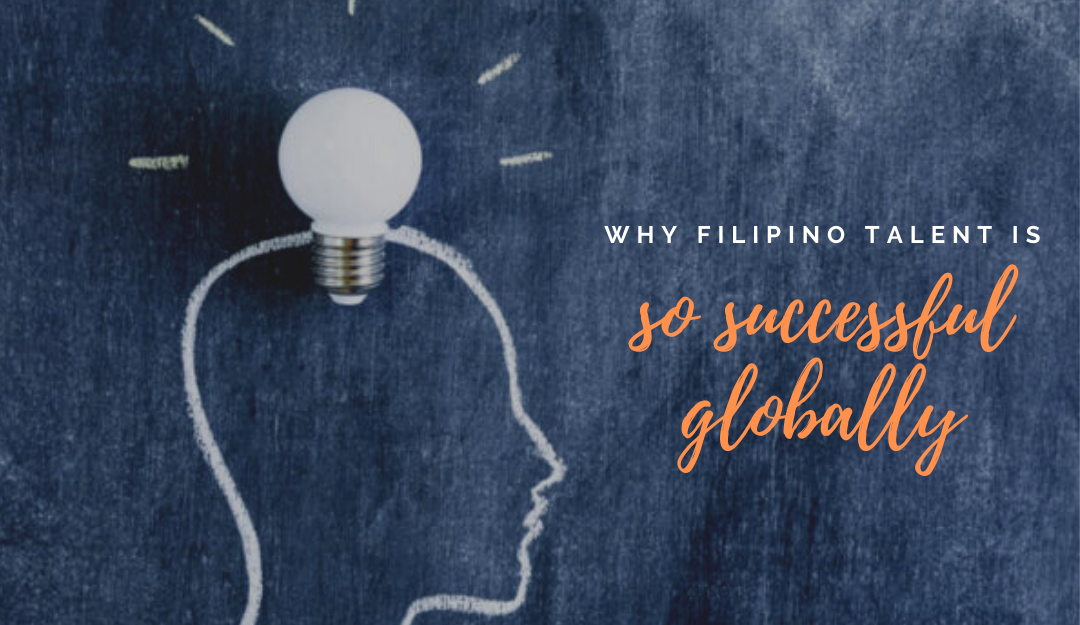 Why Filipino talent is so successful globally